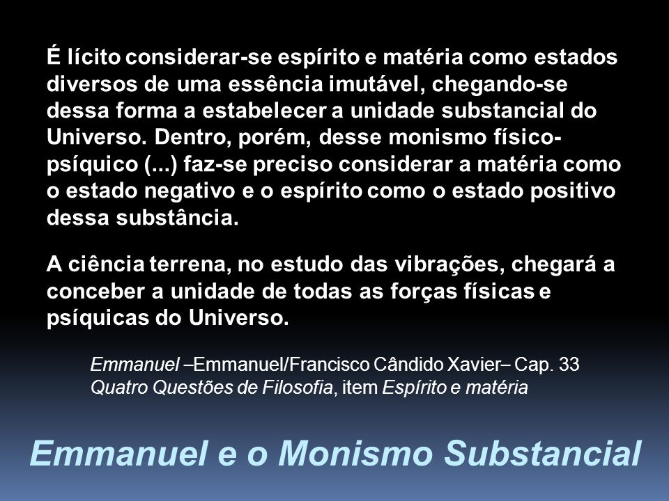 Emmanuel e o Monismo Substancial