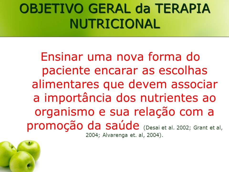 OBJETIVO GERAL da TERAPIA NUTRICIONAL