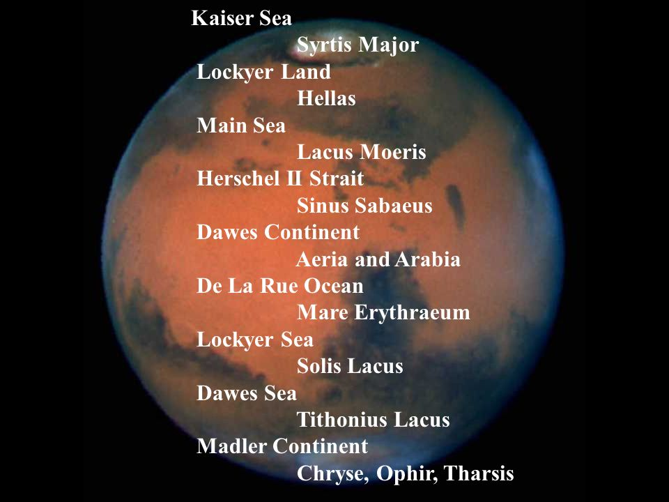 Kaiser Sea Syrtis Major. Lockyer Land. Hellas. Main Sea. Lacus Moeris. Herschel II Strait. Sinus Sabaeus.