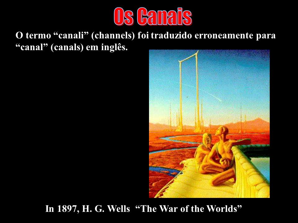 Os Canais O termo canali (channels) foi traduzido erroneamente para