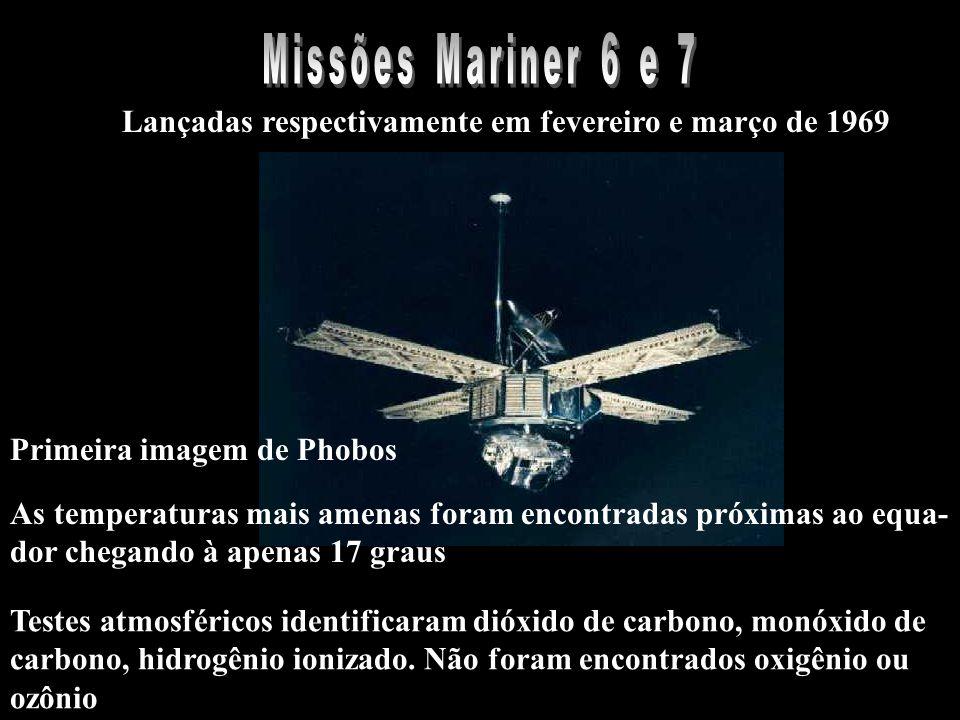Missões Mariner 6 e 7 Lançadas respectivamente em fevereiro e março de 1969. Primeira imagem de Phobos.