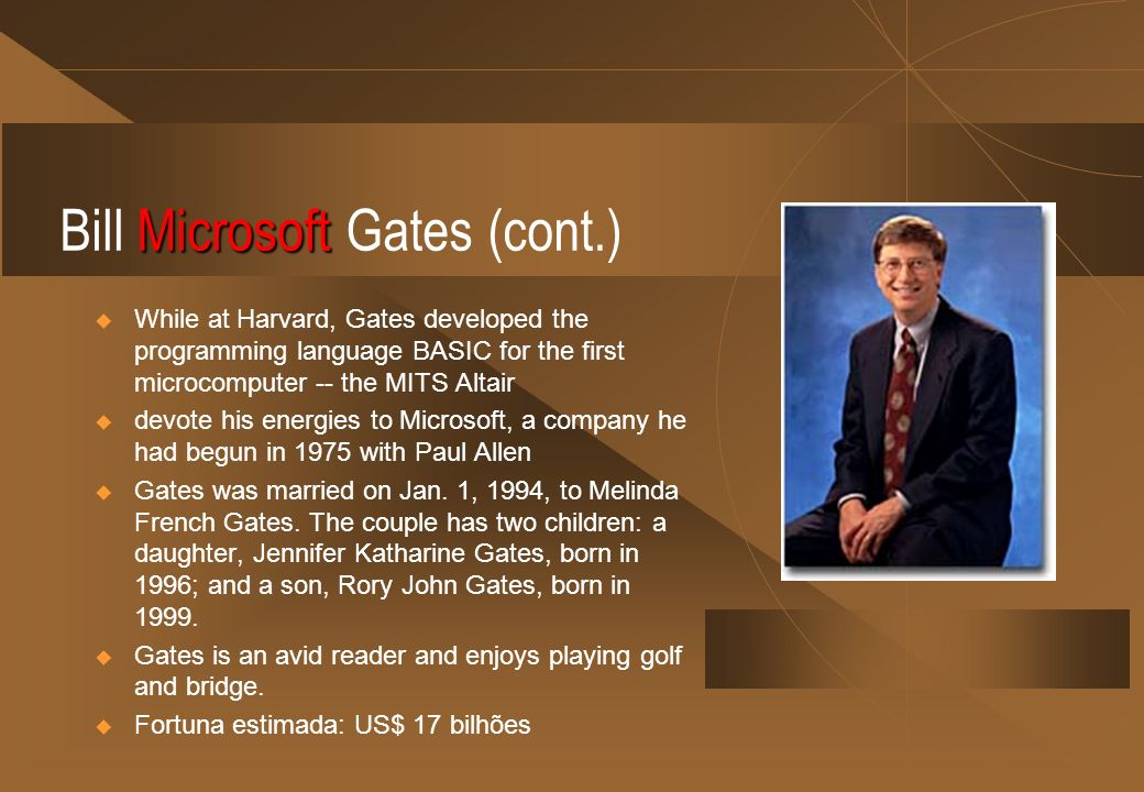 Bill Microsoft Gates (cont.)