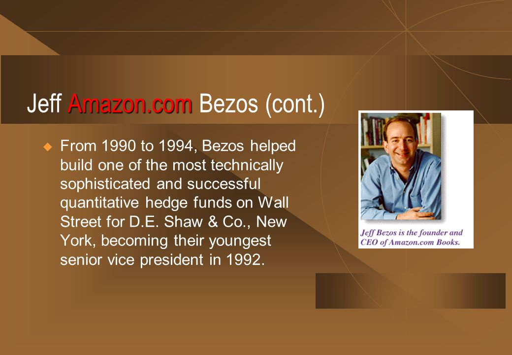 Jeff Amazon.com Bezos (cont.)