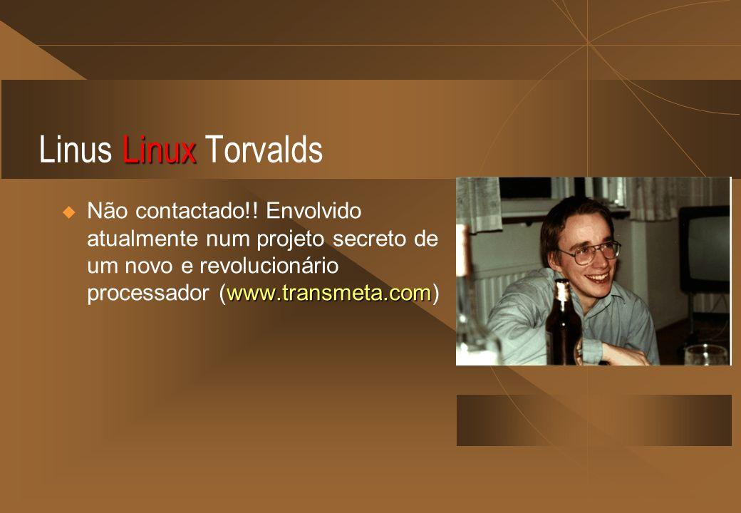 Linus Linux Torvalds Não contactado!.