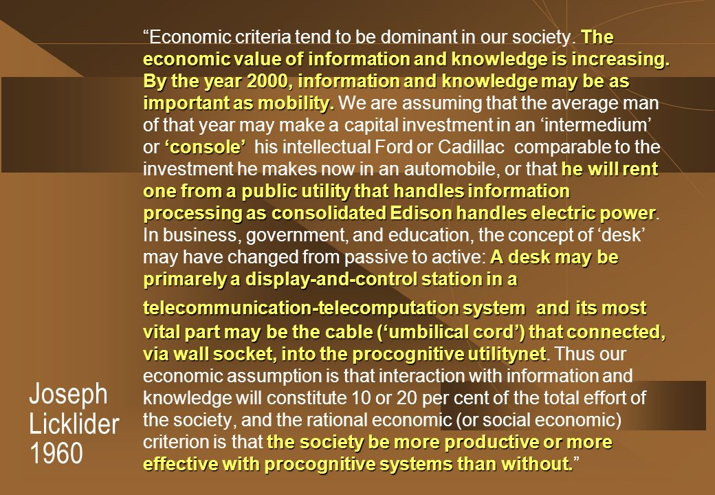 Economic criteria tend to be dominant in our society