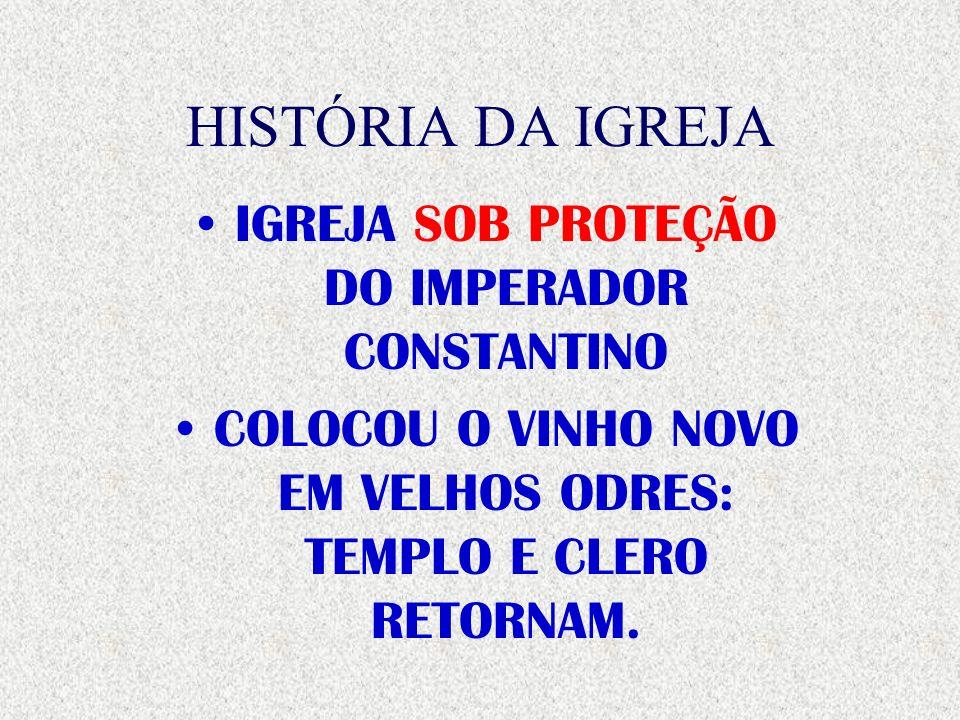 HISTÓRIA DA IGREJA IGREJA SOB PROTEÇÃO DO IMPERADOR CONSTANTINO