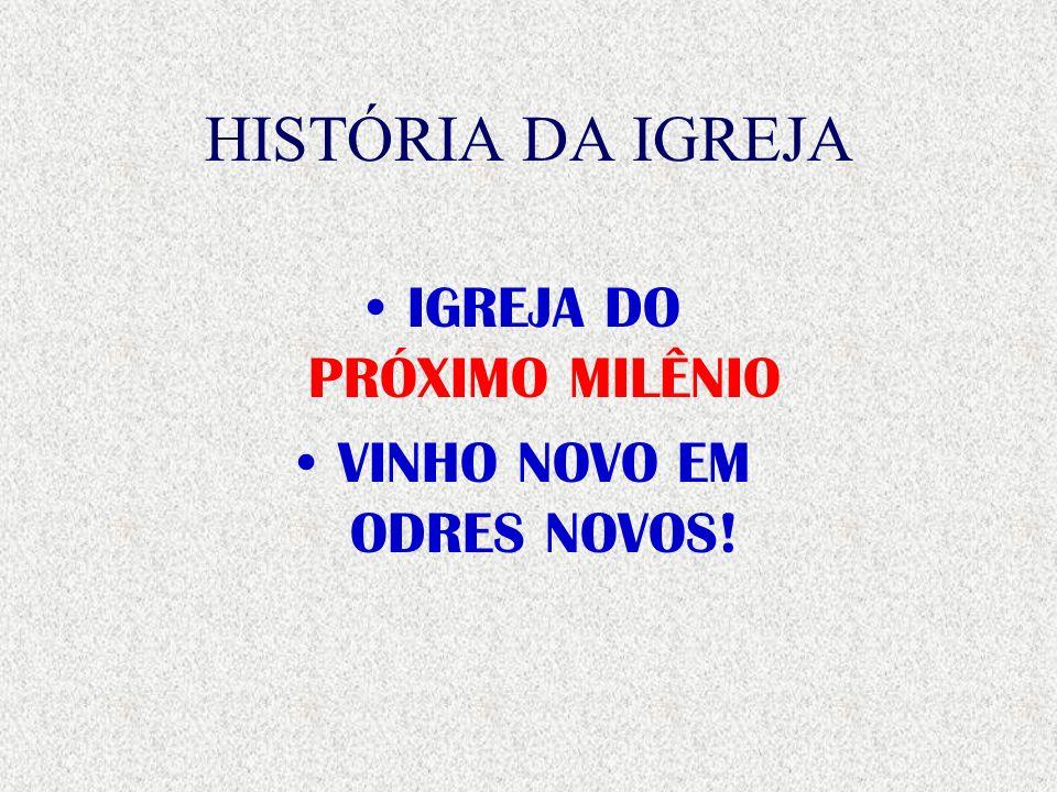 HISTÓRIA DA IGREJA IGREJA DO PRÓXIMO MILÊNIO