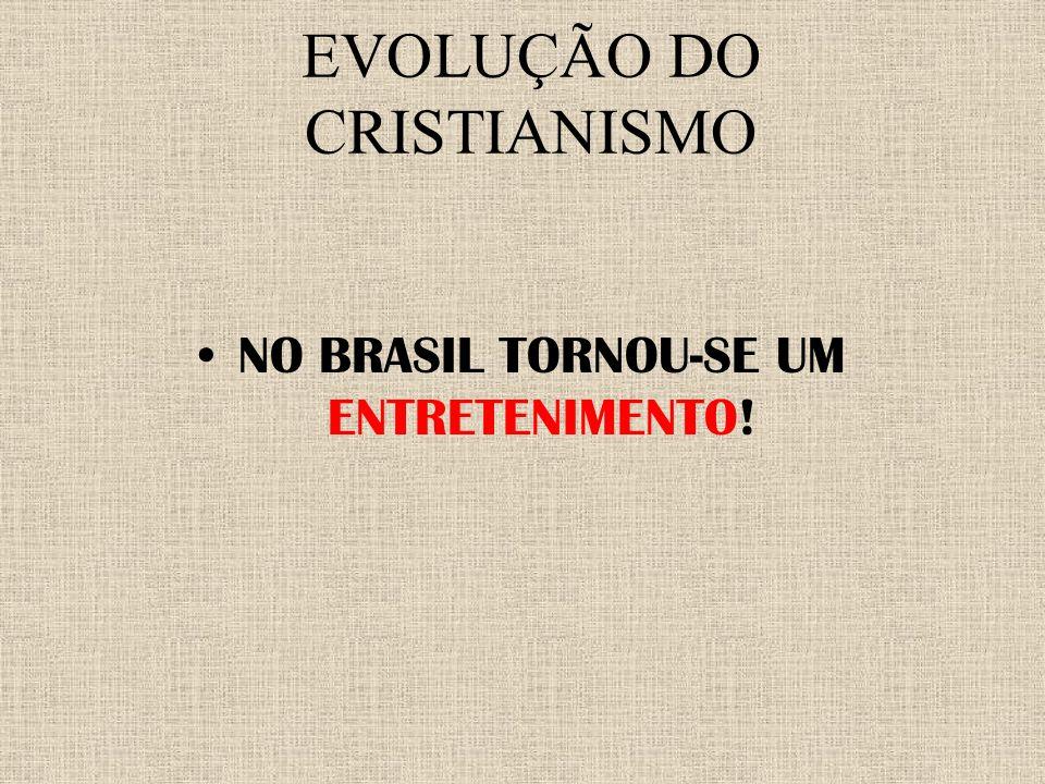 EVOLUÇÃO DO CRISTIANISMO