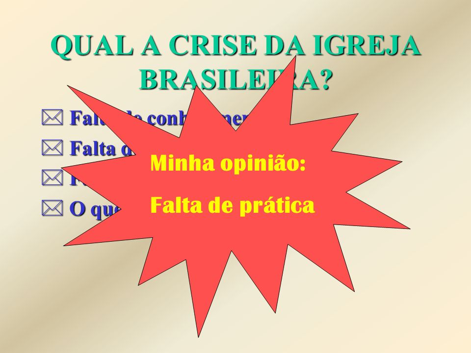 QUAL A CRISE DA IGREJA BRASILEIRA