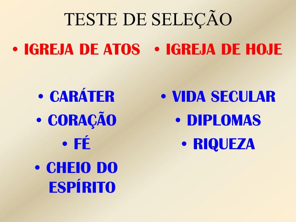 TESTE DE SELEÇÃO IGREJA DE ATOS CARÁTER CORAÇÃO FÉ CHEIO DO ESPÍRITO