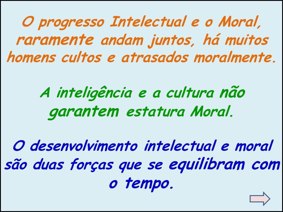 O progresso Intelectual e o Moral,