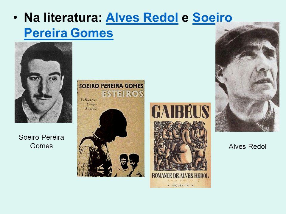 Na literatura: Alves Redol e Soeiro Pereira Gomes