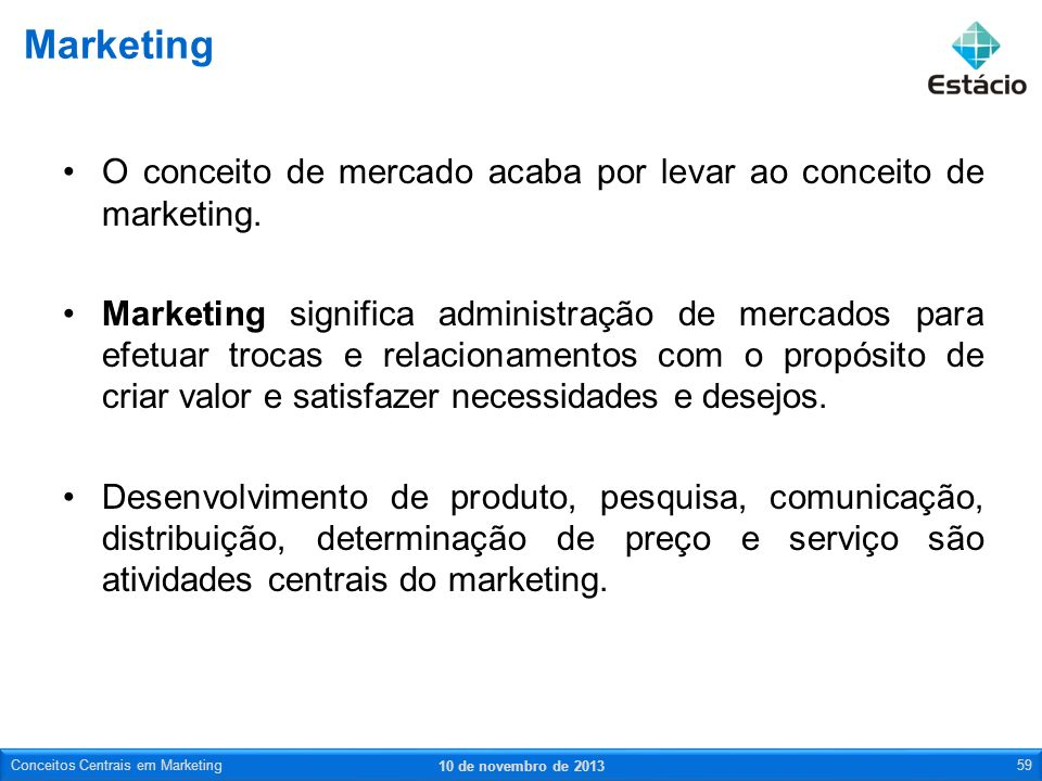 Marketing O conceito de mercado acaba por levar ao conceito de marketing.