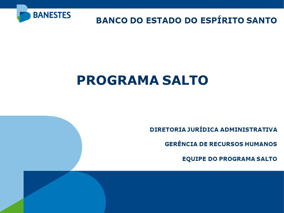 PROGRAMA SALTO BANCO DO ESTADO DO ESPÍRITO SANTO