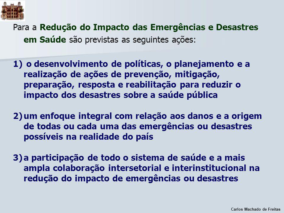 Para a Redução do Impacto das Emergências e Desastres em Saúde são previstas as seguintes ações: