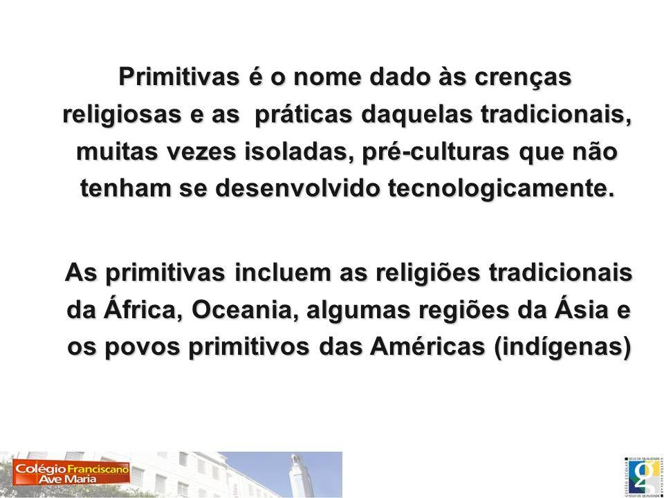 As primitivas incluem as religiões tradicionais