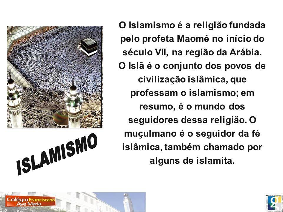 O Islamismo é a religião fundada pelo profeta Maomé no início do século VII, na região da Arábia. O Islã é o conjunto dos povos de civilização islâmica, que professam o islamismo; em resumo, é o mundo dos seguidores dessa religião. O muçulmano é o seguidor da fé islâmica, também chamado por alguns de islamita.