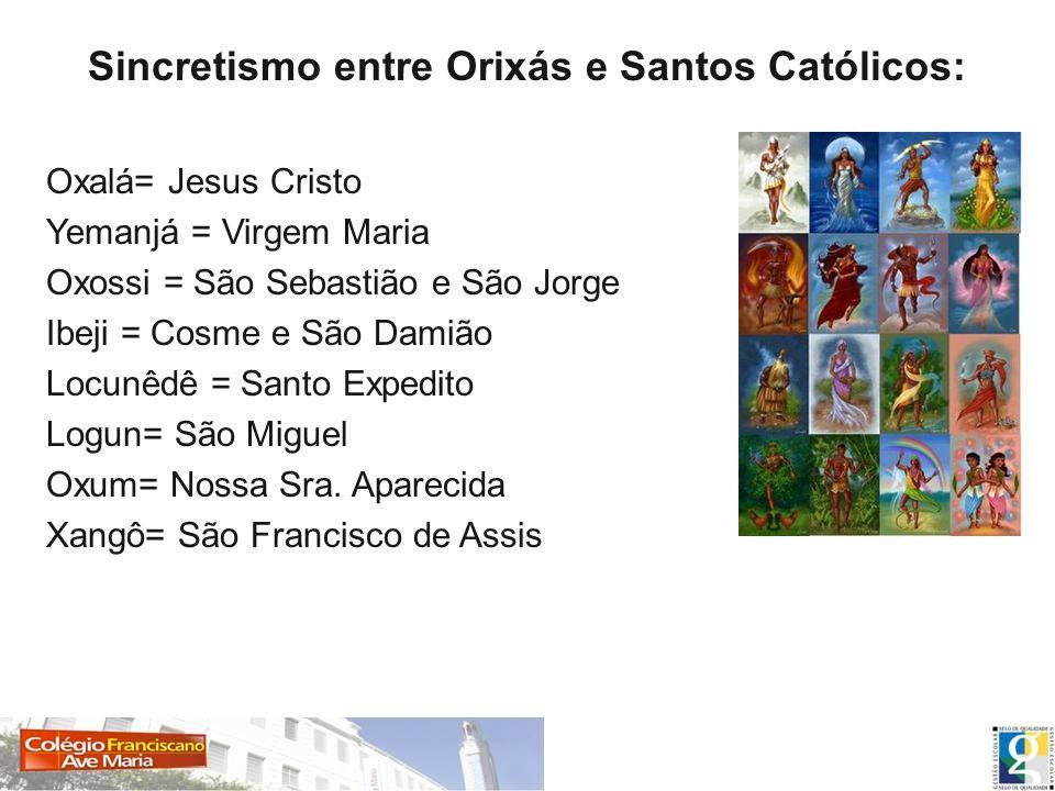 Sincretismo entre Orixás e Santos Católicos: