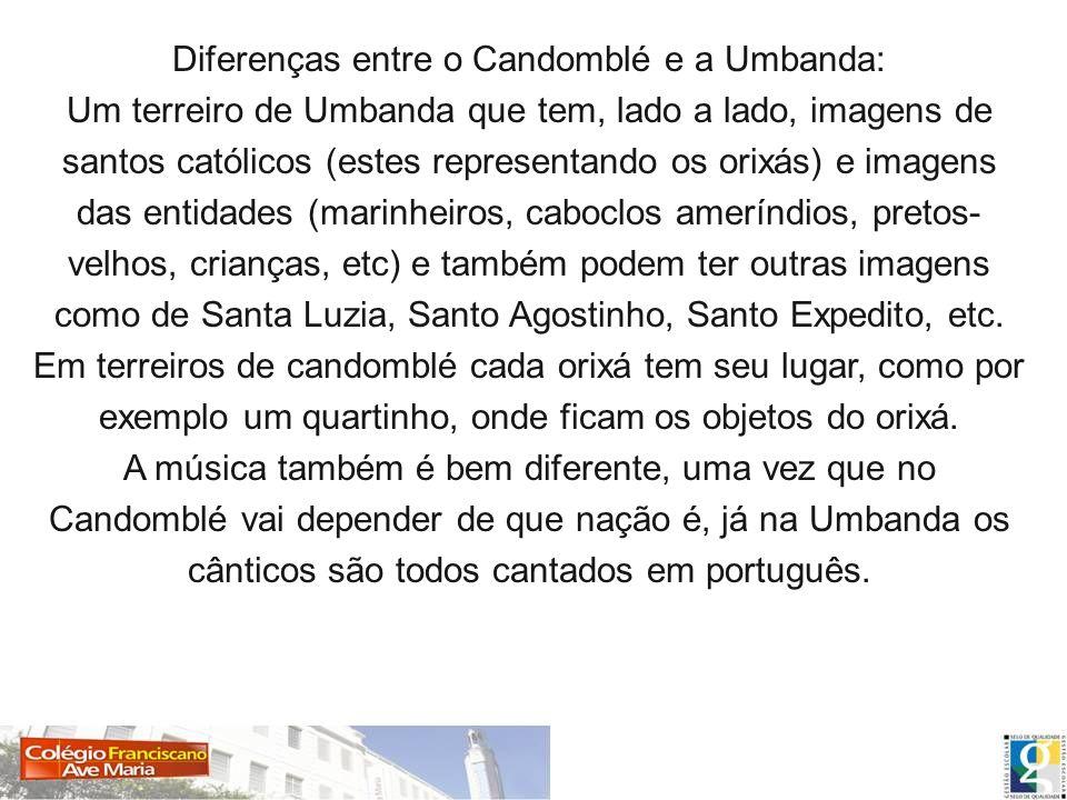 Diferenças entre o Candomblé e a Umbanda: