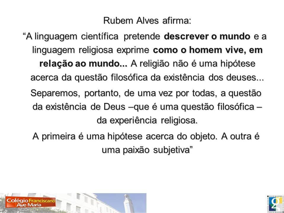 Rubem Alves afirma: