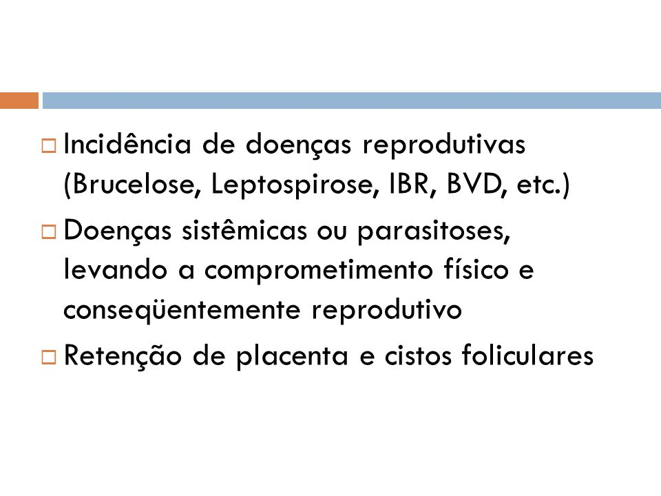 Incidência de doenças reprodutivas (Brucelose, Leptospirose, IBR, BVD, etc.)