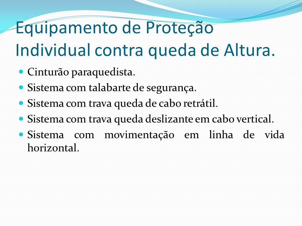 Equipamento de Proteção Individual contra queda de Altura.