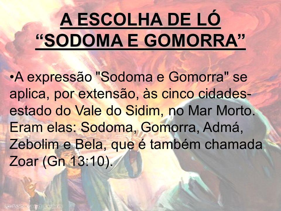 A ESCOLHA DE LÓ SODOMA E GOMORRA