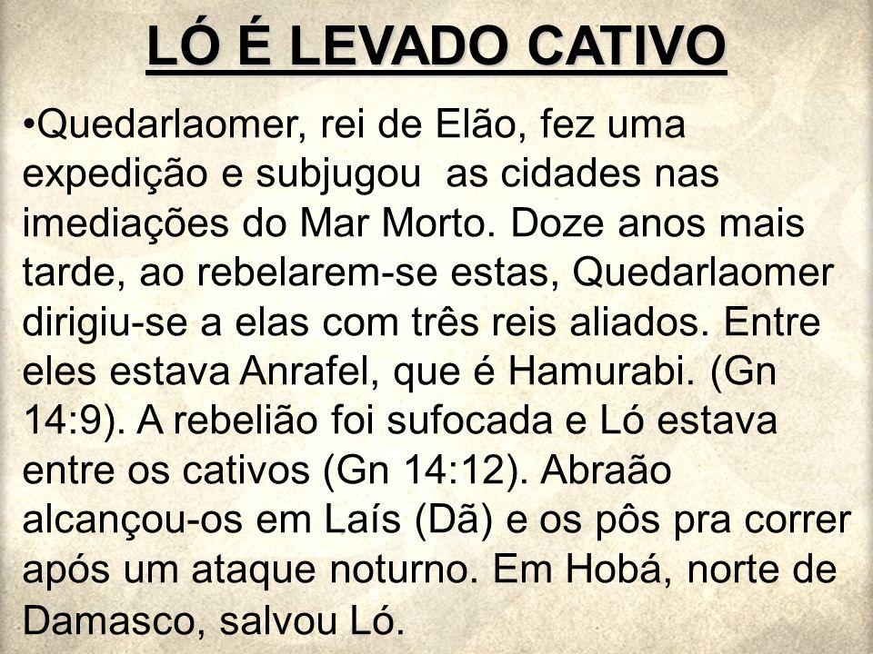 LÓ É LEVADO CATIVO