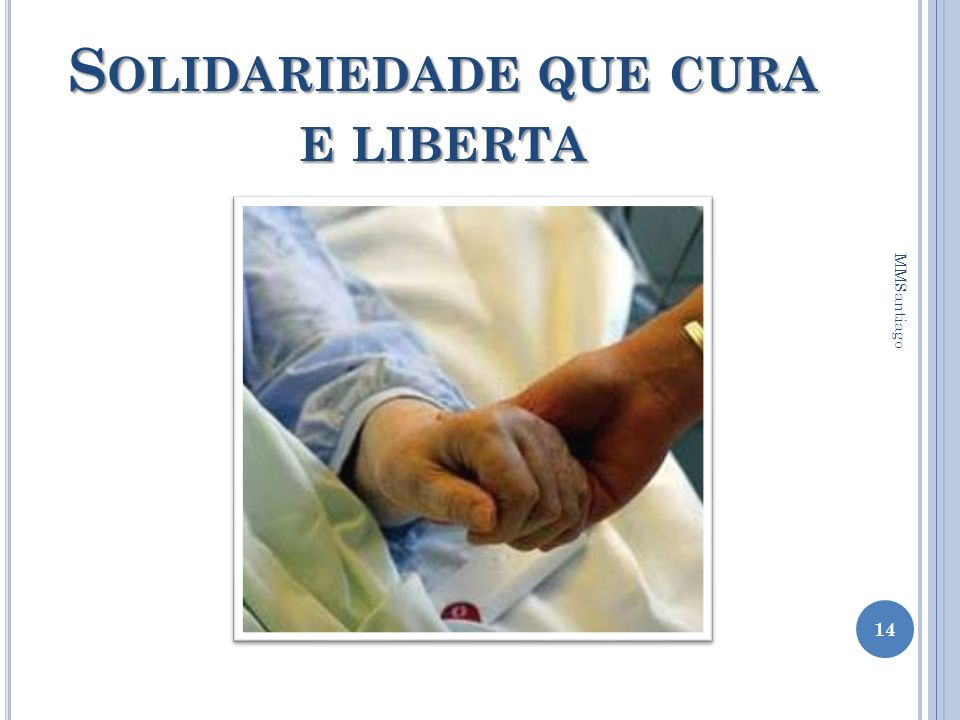 Solidariedade que cura e liberta