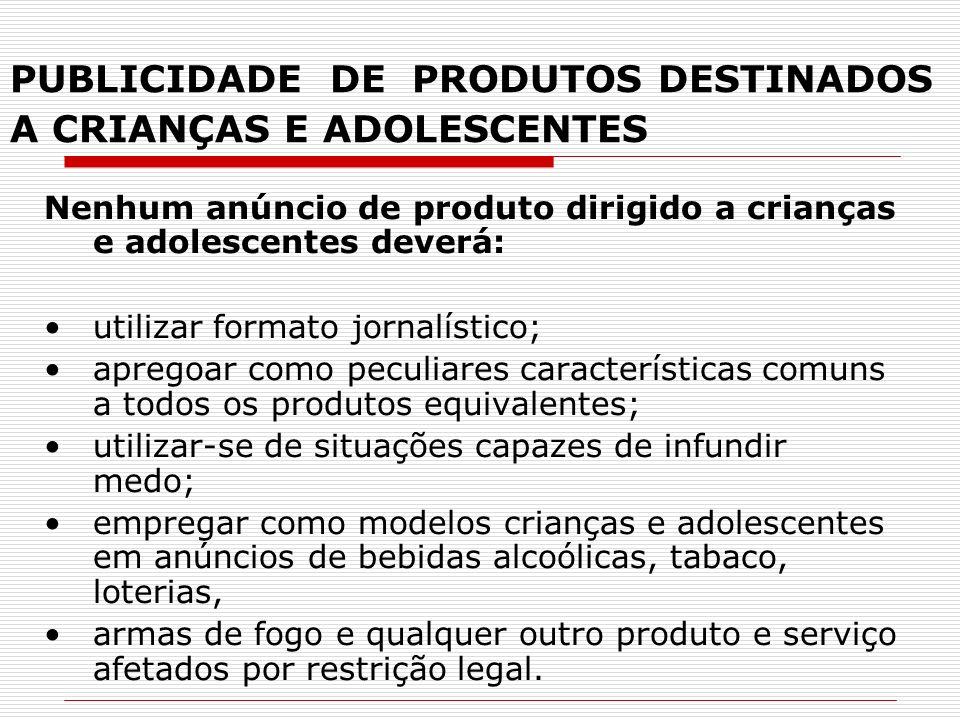 PUBLICIDADE DE PRODUTOS DESTINADOS A CRIANÇAS E ADOLESCENTES