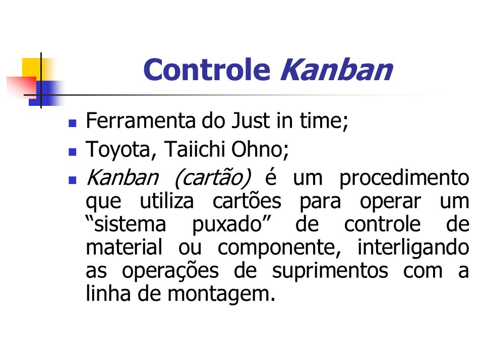 Controle Kanban Ferramenta do Just in time; Toyota, Taiichi Ohno;