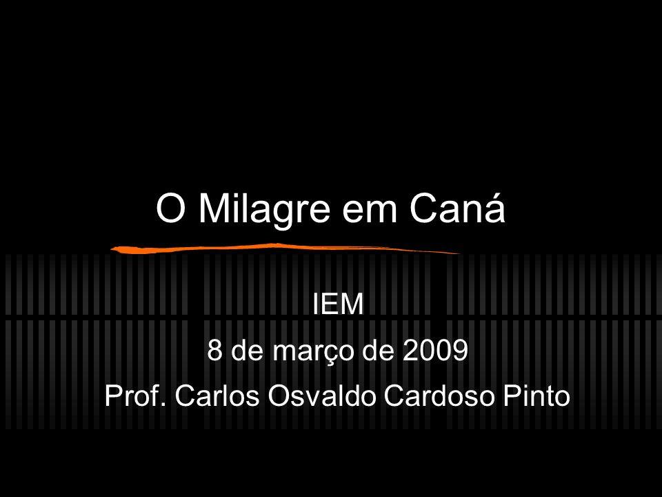 IEM 8 de março de 2009 Prof. Carlos Osvaldo Cardoso Pinto