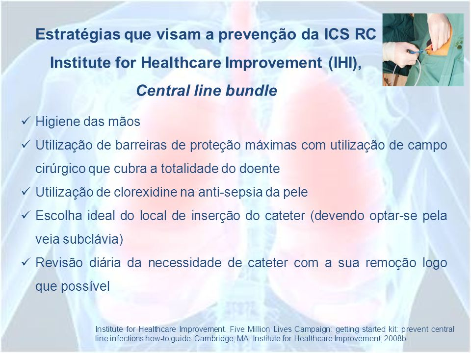 Estratégias que visam a prevenção da ICS RC Institute for Healthcare Improvement (IHI), Central line bundle