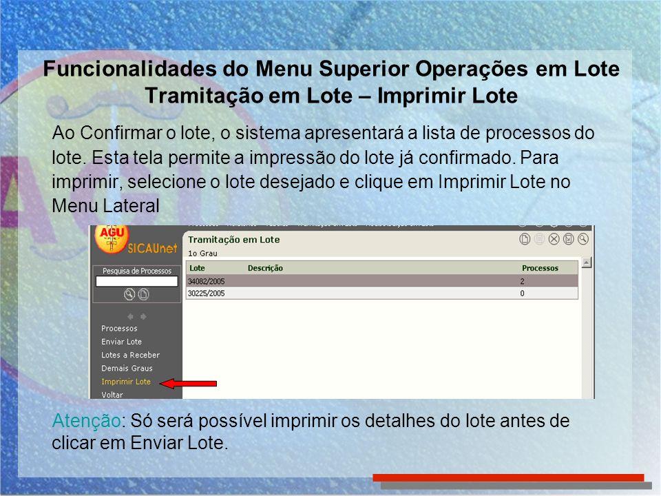 Funcionalidades do Menu Superior Operações em Lote Tramitação em Lote – Imprimir Lote