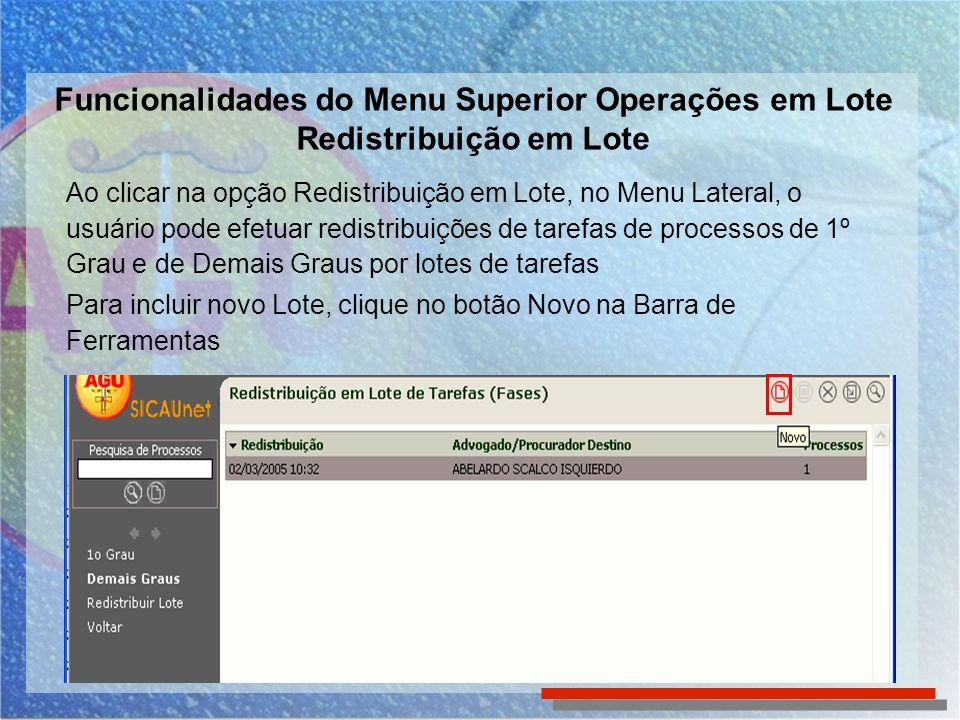 Funcionalidades do Menu Superior Operações em Lote Redistribuição em Lote
