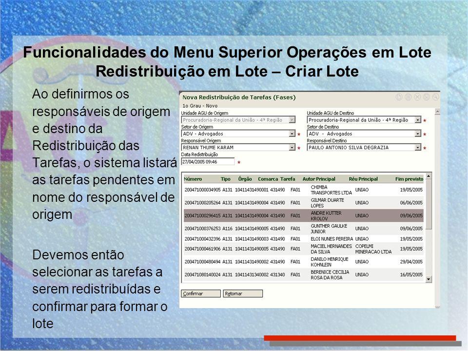 Funcionalidades do Menu Superior Operações em Lote Redistribuição em Lote – Criar Lote