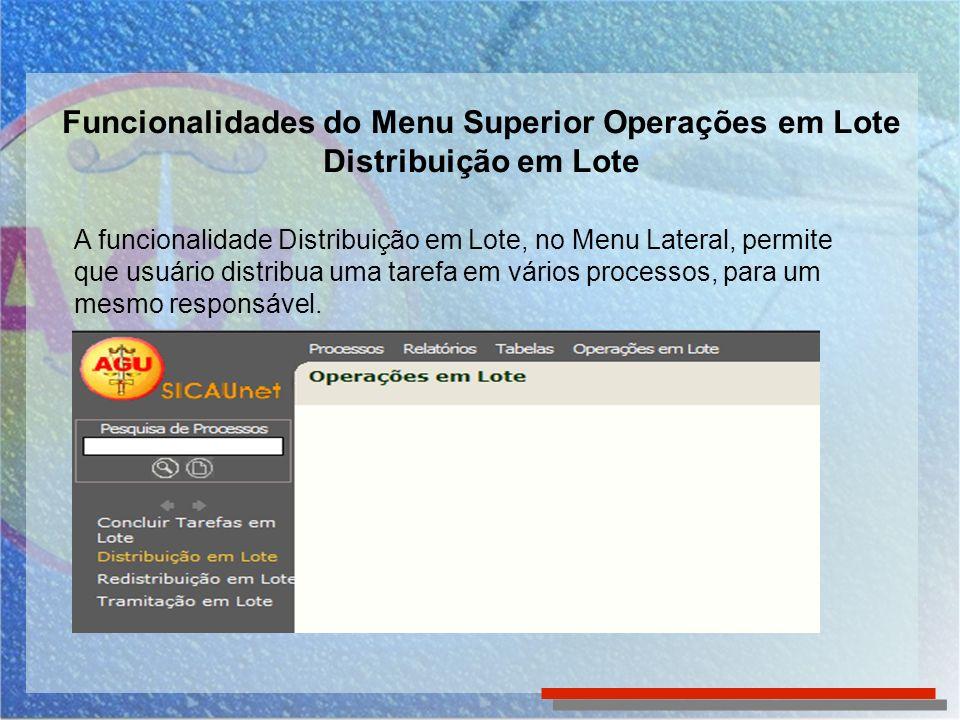 Funcionalidades do Menu Superior Operações em Lote Distribuição em Lote