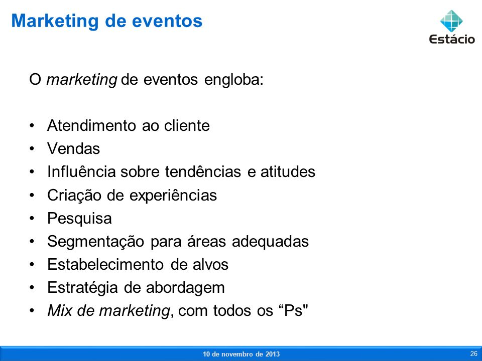 Marketing de eventos O marketing de eventos engloba: