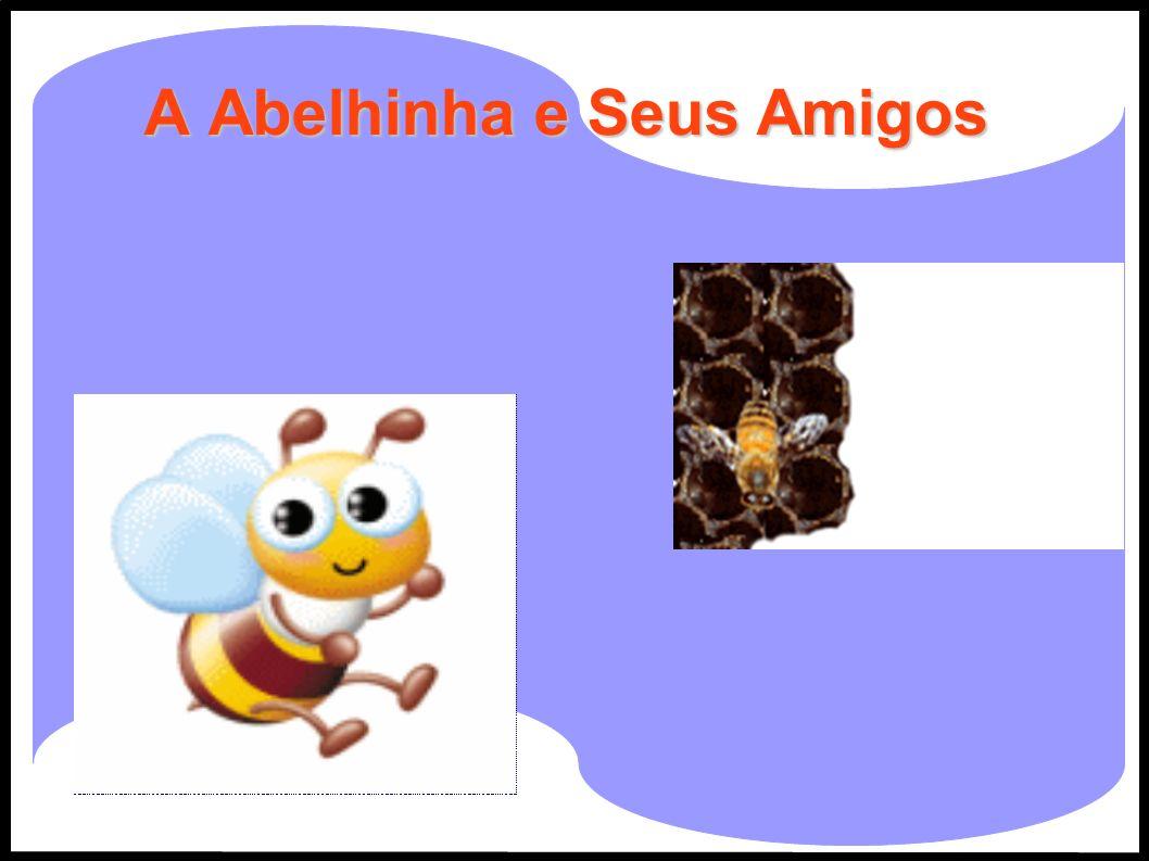 A Abelhinha e Seus Amigos
