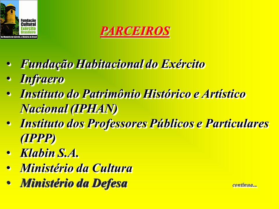 PARCEIROS Fundação Habitacional do Exército. Infraero. Instituto do Patrimônio Histórico e Artístico Nacional (IPHAN)