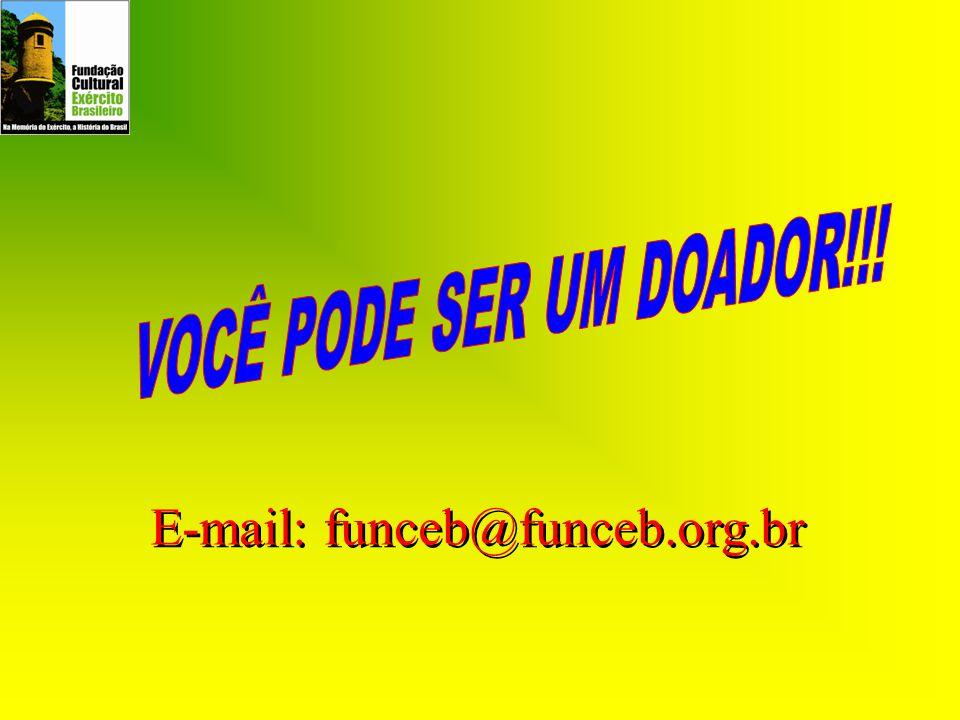 VOCÊ PODE SER UM DOADOR!!! E-mail: funceb@funceb.org.br