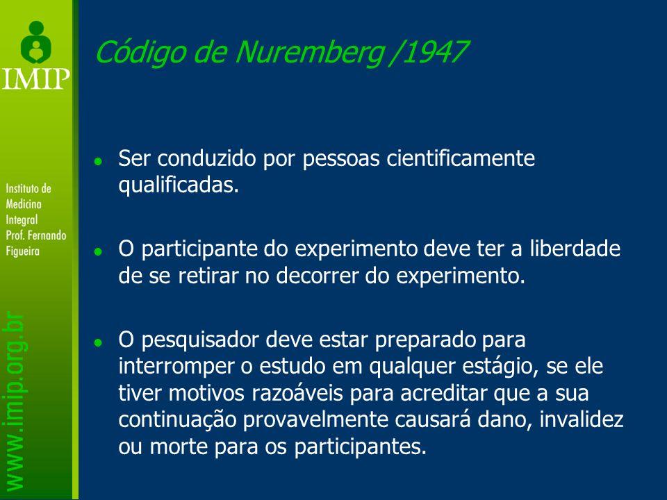 Código de Nuremberg /1947 Ser conduzido por pessoas cientificamente qualificadas.
