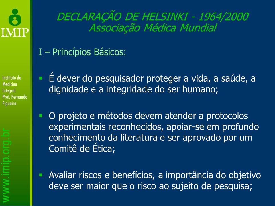 DECLARAÇÃO DE HELSINKI - 1964/2000 Associação Médica Mundial
