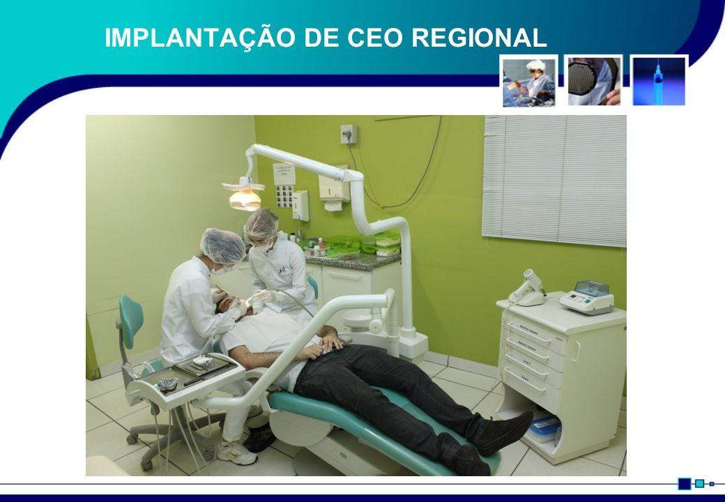 IMPLANTAÇÃO DE CEO REGIONAL