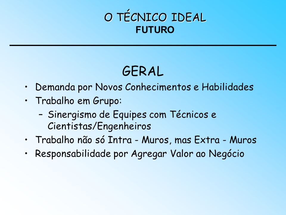 GERAL O TÉCNICO IDEAL FUTURO
