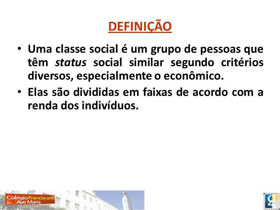 DEFINIÇÃO Uma classe social é um grupo de pessoas que têm status social similar segundo critérios diversos, especialmente o econômico.