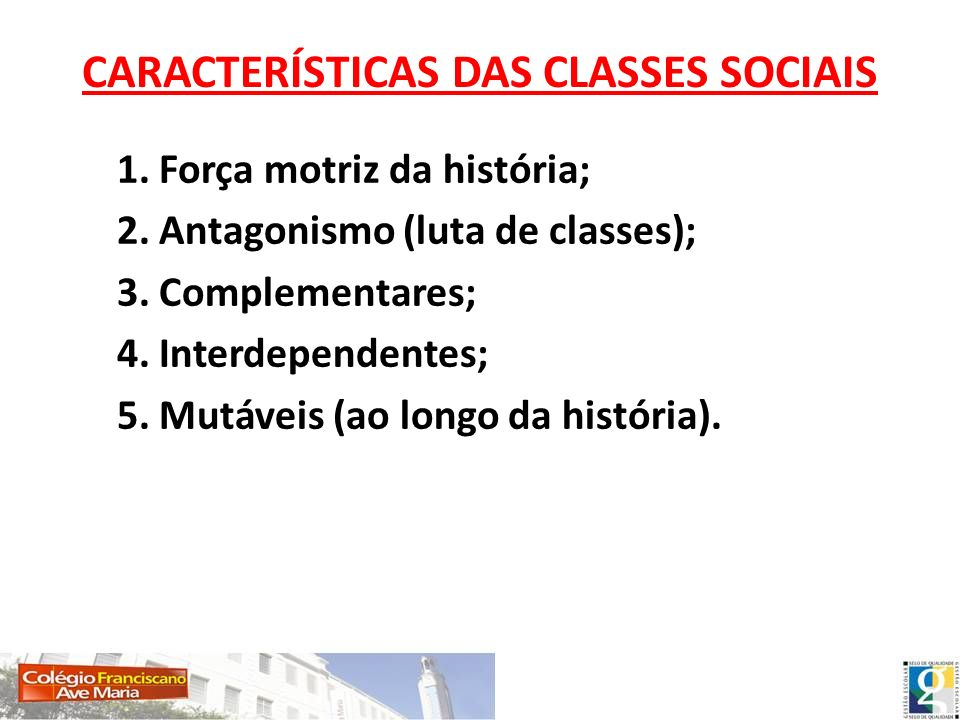 CARACTERÍSTICAS DAS CLASSES SOCIAIS