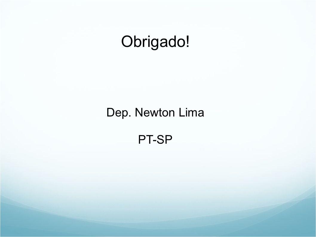 Obrigado! Dep. Newton Lima PT-SP 15