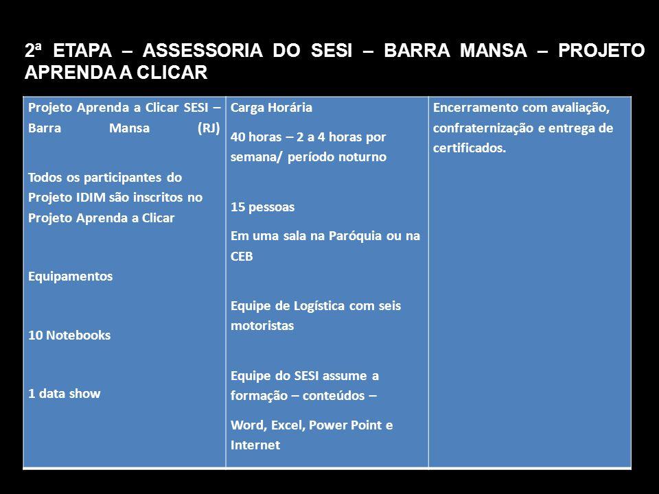 2ª ETAPA – ASSESSORIA DO SESI – BARRA MANSA – PROJETO APRENDA A CLICAR