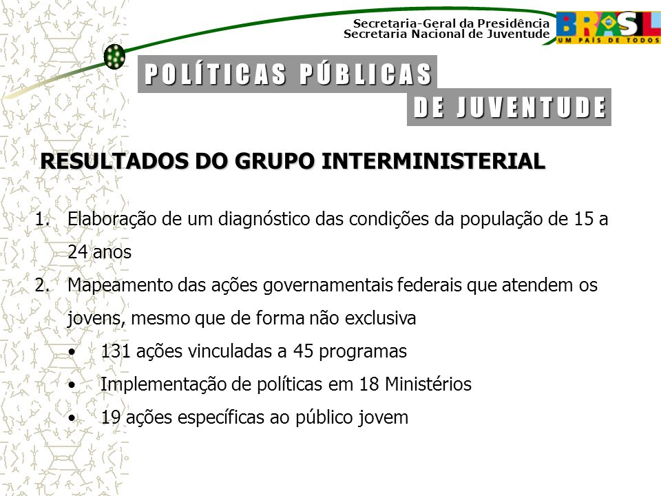 RESULTADOS DO GRUPO INTERMINISTERIAL